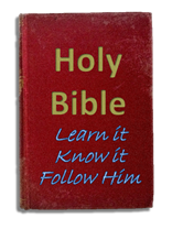 Holy Bible, Learn It, Know It, Follow Him